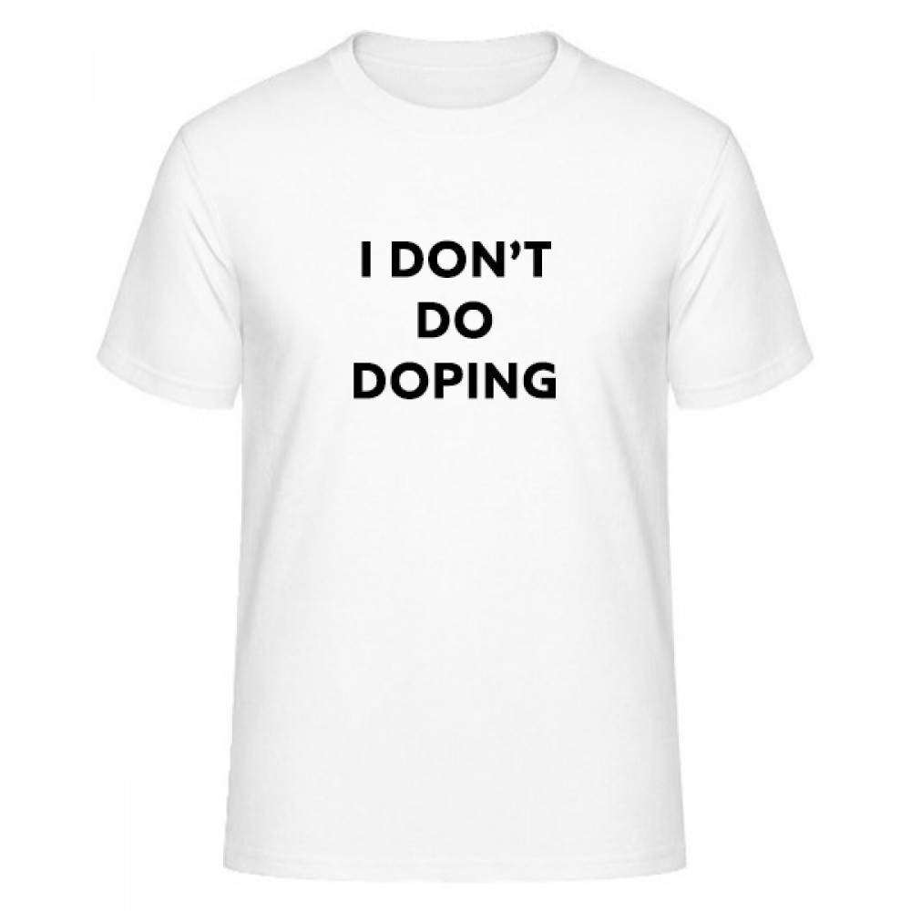 I don't do doping
